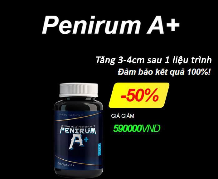 thuốc tăng kích thước dương vật penirum a+